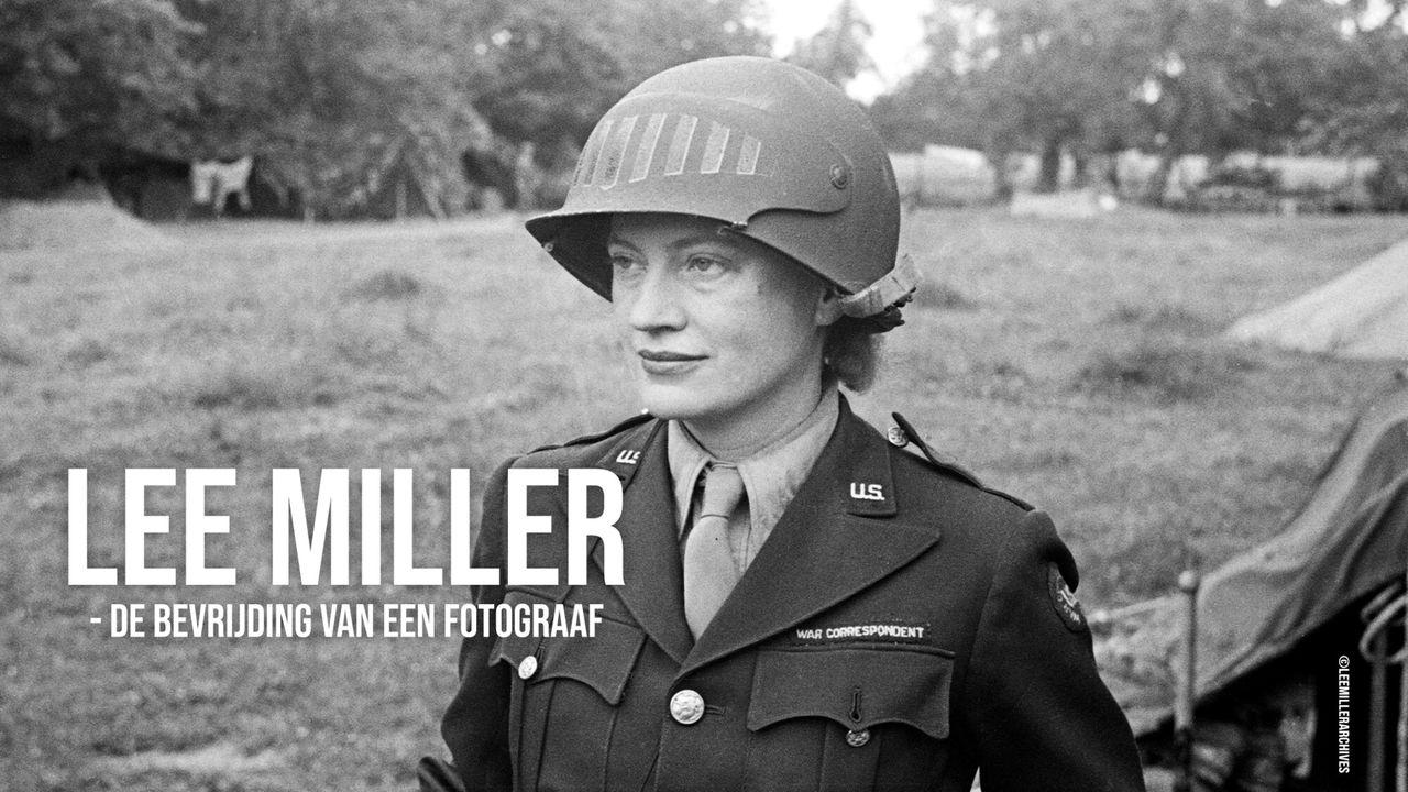 Het Uur Van De Wolf - Lee Miller - De Bevrijding Van Een Fotograaf