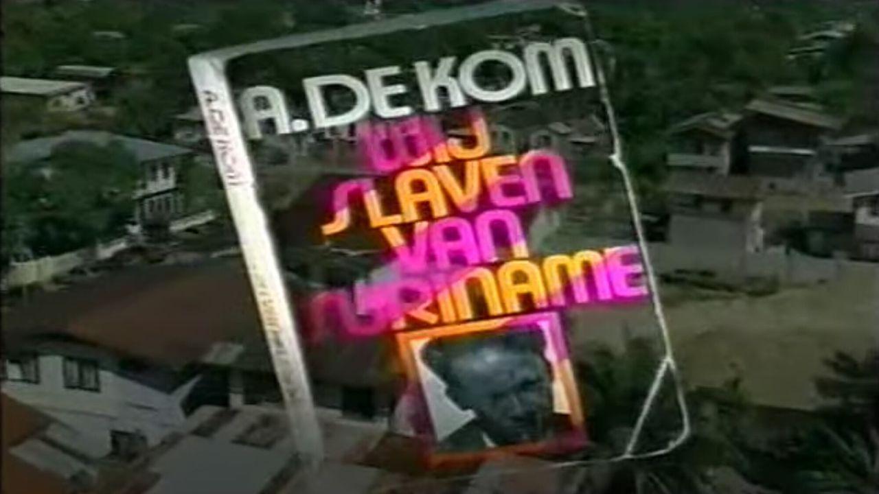 Wij Slaven Van Suriname: Anton De Kom - Wij Slaven Van Suriname: Anton De Kom